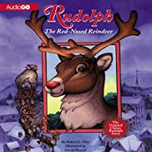Rudolph the Red-Nosed Reindeer and Rudolph Shines Again (       UNABRIDGED) by Robert L. May Narrated by Stephen R. Thorne