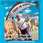 Last Trout in Venice: The Far-Flung Escapades of an Accidental Adventurer Hörbuch von Doug Lansky Gesprochen von: Paul Mercer, Amanda Karr