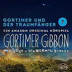 Gortimer und der Traumfänger (Gortimer Gibbon: Mein Leben in der Normal Street 7) | Uticha Marmon,Jennifer Cubela