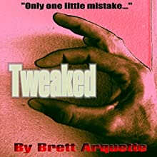 Tweaked (       UNABRIDGED) by Brett Arquette Narrated by Scott Reed Birney