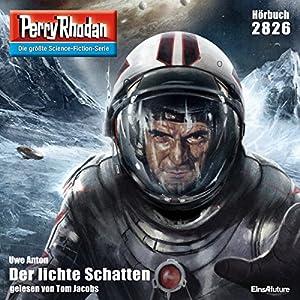 Der lichte Schatten (Perry Rhodan 2826) Hörbuch