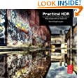 Practical HDR: A complete guide to creating High Dynamic Range images with your Digital SLR