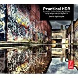Practical HDR: A complete guide to creating High Dynamic Range images with your Digital SLR ~ David Nightingale