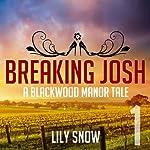 Breaking Josh (Femdom Erotica): Blackwood Manor Training Center | Lily Snow