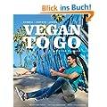 Vegan to go: Schnell, einfach, lecker