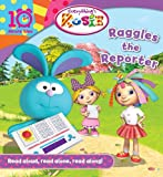 Everything's Rosie Raggles the Reporter (10 Minute Tales)