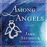 Among Angels ~ Jane Seymour