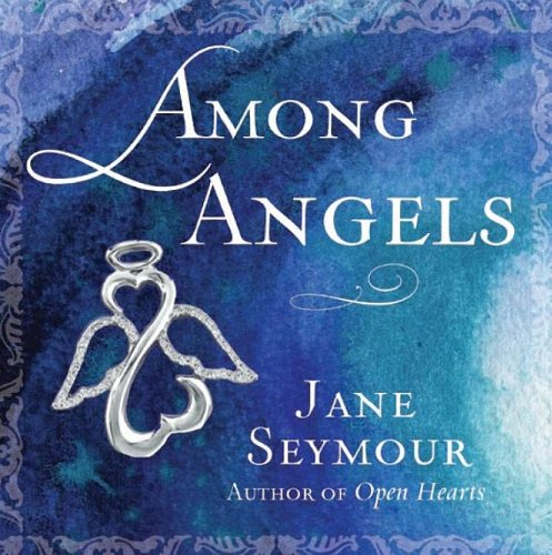 Among Angels, Jane Seymour