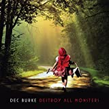 Destroy All Monsters by Dec Burke (2010-08-10)