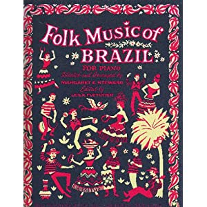 Amazon.com: Folk music of Brazil: For piano: Margaret E Steward: Books