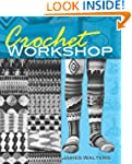 Crochet Workshop (Dover Knitting, Cro...