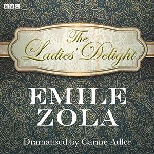 The Ladies' Delight (Classic Serial) | [Emile Zola]