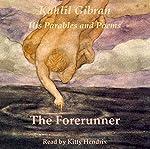 The Forerunner | Kahlil Gibran