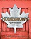 Homegrown: Celebrating the Canadian F...