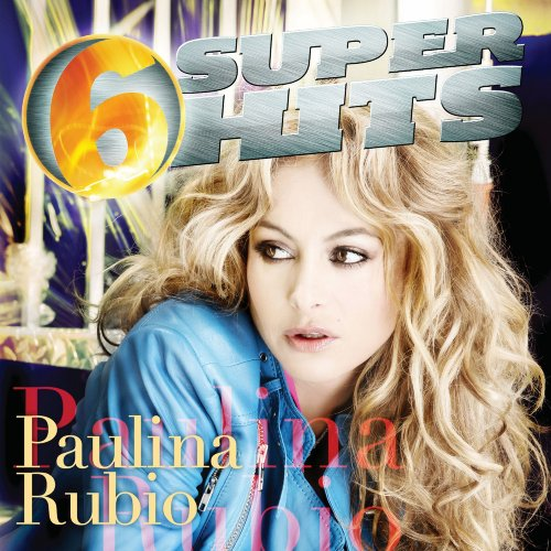 Paulina Rubio - 6 Super Hits - Zortam Music