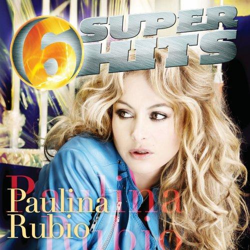 Paulina Rubio - 6 Super Hits - Zortam Music