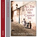 All the Light We Cannot See (       UNABRIDGED) by Anthony Doerr Narrated by Julie Teal