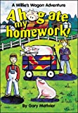A Hog Ate My Homework! (A Willie's Wagon Adventure) (Willie's Wagon)