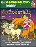 Learn Spanish Through Fairy Tales Cinderella Level 1 (Foreign Language Through Fairy Tales) (Slangman Kids: Level 1)