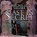 Cast in Secret: Chronicles of Elantra, Book 3 Audiobook by Michelle Sagara Narrated by Khristine Hvam