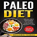Paleo Diet: Paleo Diet Mistakes to Avoid for Rapid Weight Loss Audiobook by Benjamin Thomas,  Writers International Publishing Narrated by C.J. McAllister