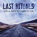 Last Rituals: A Novel of Suspense: Thora Gudmundsdottir, Book 1 Audiobook by Yrsa Sigurdardottir Narrated by Elizabeth Wiley