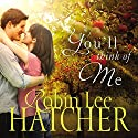You'll Think of Me Audiobook by Robin Lee Hatcher Narrated by Windy Lanzl