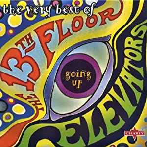 Going Up: The Very Best Of The 13th Floor Elevators