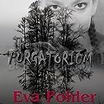The Purgatorium, Volume 1   Eva Pohler