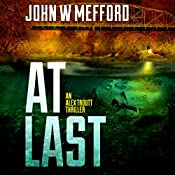 AT Last: An Alex Troutt Thriller, Book 6 | John W. Mefford