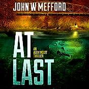 AT Last: An Alex Troutt Thriller, Book 6 | John W. Mefford
