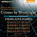 Crimes by Moonlight: Mysteries from the Dark Side (       UNABRIDGED) by Charlaine Harris (author and editor), Steve Brewer, Dana Cameron, Barbara D'Amato, Brendan DuBois, Parnell Hall, Carolyn Hart Narrated by Jeff Cummings, Natalie Ross