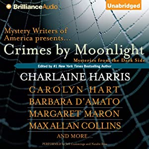 Crimes by Moonlight: Mysteries from the Dark Side | [Charlaine Harris (author and editor), Steve Brewer, Dana Cameron, Barbara D'Amato, Brendan DuBois, Parnell Hall, Carolyn Hart]