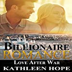 Billionaire Romance: Love After War | Kathleen Hope