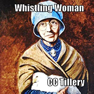 Whistling Woman | [Caitlyn Hunter, Christy Tillery French, C. C. Tillery]