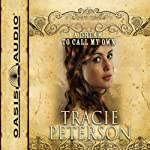 A Dream to Call My Own: The Brides of Gallatin County, Book 3 (       ABRIDGED) by Tracie Peterson Narrated by Aimee Lilly