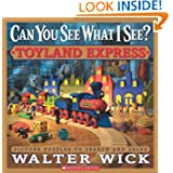 Can You See What I See?: Toyland Express, by Walter Wick