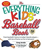 The Everything Kids Baseball Book: From Baseballs History to Todays Favorite Players--With Lots of Home Run Fun in Between!
