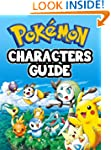 Pokemon Characters Guide: The Complet...