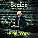 Scribe: My Life in Sports Audiobook by Bob Ryan Narrated by Bob Ryan