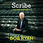 Scribe: My Life in Sports (       UNABRIDGED) by Bob Ryan Narrated by Bob Ryan