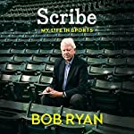 Scribe: My Life in Sports | Bob Ryan