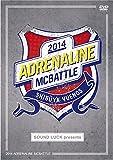 ADRENALINE MCBATTLE 2014[DVD]