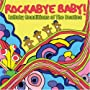 Rockabye Baby! Lullaby Renditions of The Beatles ~ Rockabye Baby:the Beatles