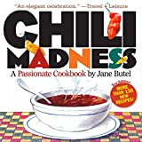 Chili Madness: A Passionate Cookbook- More Than 130 New Recipes! 2nd Edition ~ Jane Butel