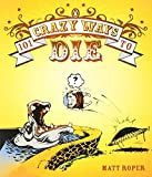 img - for 101 Crazy Ways to Die by Roper Matt (2008-11-26) Paperback book / textbook / text book