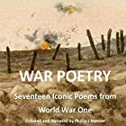 War Poetry Hörbuch von Wilfred Owen, Sigfried Sassoon, Rudyard Kipling Gesprochen von: Phillip J. Mather