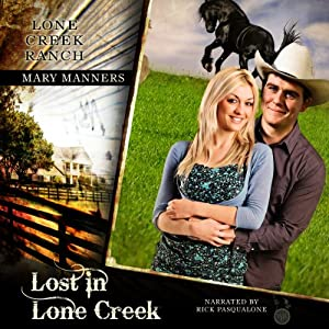 Lost in Lone Creek: Lone Creek Ranch, Book 1 | [Mary Manners]