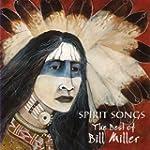 Spirit Songs: Best of Bill Miller