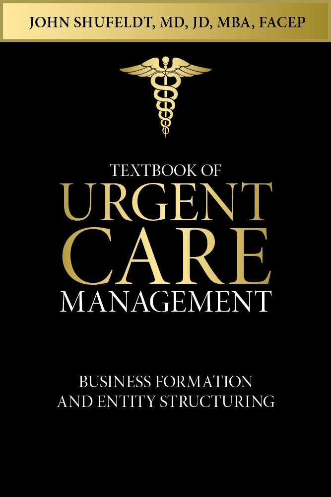 Textbook of Urgent Care Management: Chapter 6, Business Formation ...